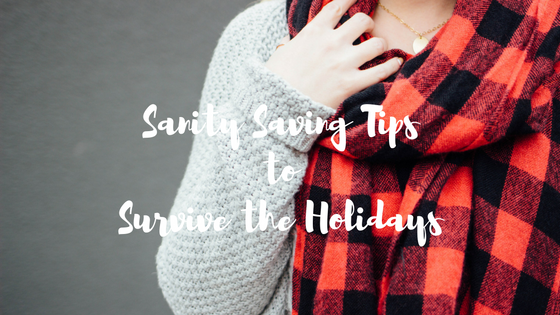Sanity Saving Tips to Survive the Holidays