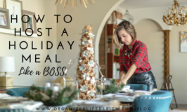 How to Host a Holiday Meal like a BOSS