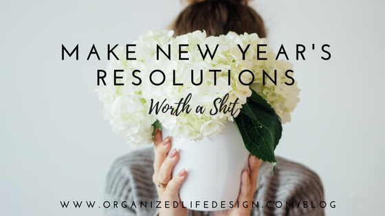 make new year's resolutions worth a shit